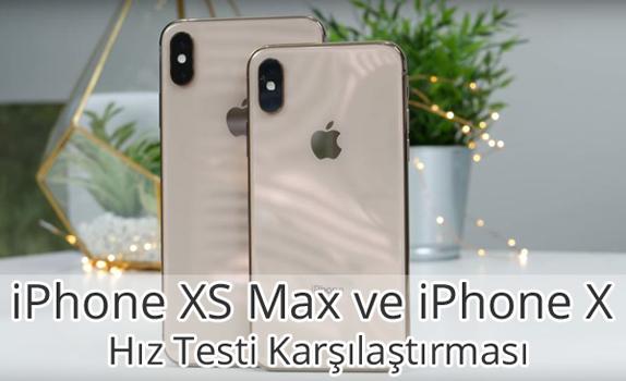 iPhone XS Max ve iPhone X Hız Testi
