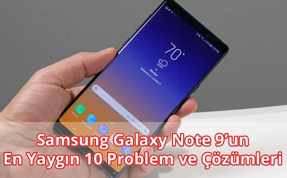 Samsung Galaxy Note 9 Sorunları ve Çözümleri