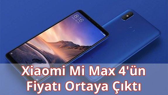 Xiaomi Mi Max 4'ün Fiyatı Ne Kadar?