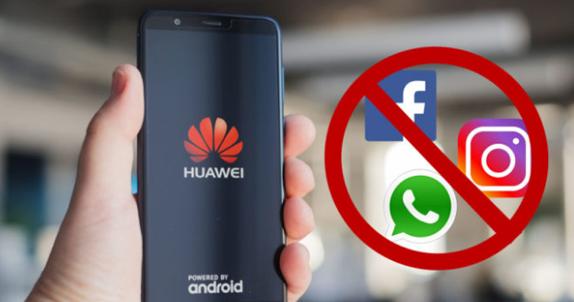 Huawei Facebook Whatsapp Instagram Yasak