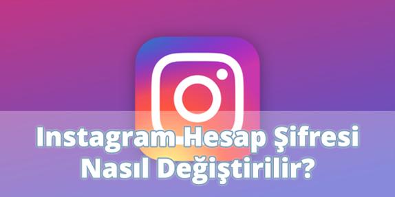 Instagram Hesap Şifresi Değiştirmek