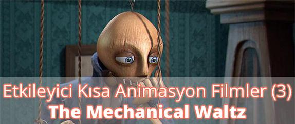 Etkileyici Kısa Animasyon Filmler (3) - The Mechanical Waltz İzle