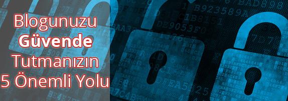 Blog Güvenlik Önlemleri Nelerdir?