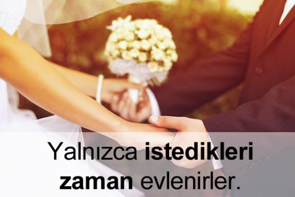 Güçlü kadınlar, yalnızca istedikleri zaman evlenir.