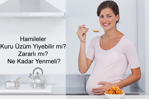 Hamileler Kuru Üzüm Yiyebilir mi?
