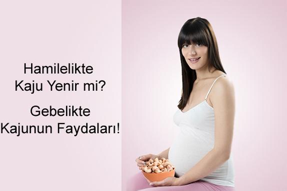 Hamilelikte (Gebelikte) Kaju Fıstığı Yenir mi?