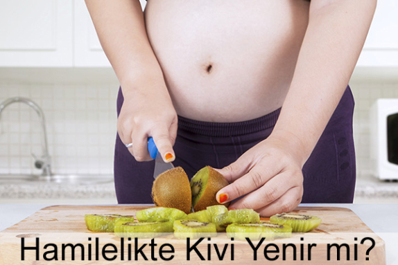 Hamilelikte (Gebelikte) Kivi Yenir mi?