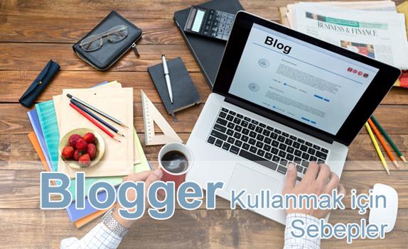 Blogger Neden Kullanılır?