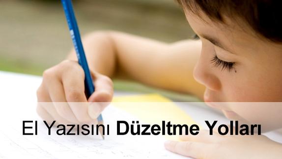 Çocuğumun El Yazısını Nasıl Düzeltebilirim?