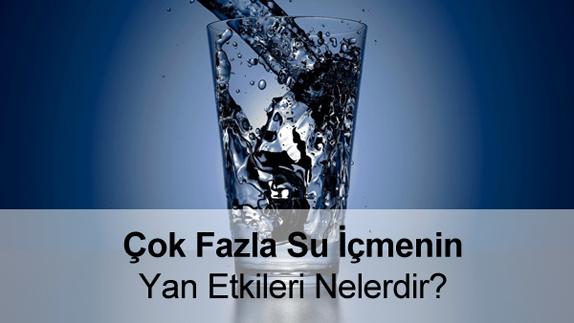 Çok Fazla Su İçmenin Yan Etkileri