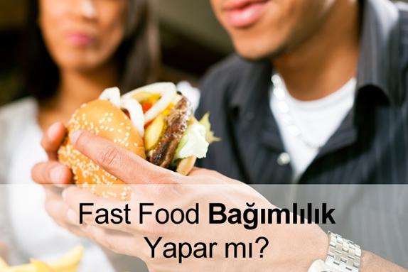 Fast Food Neden Bağımlılık Yapar? Nasıl Kurtulunur?