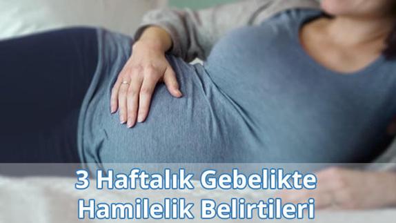 3 Haftalık Gebelikte Hamilelik Belirtileri