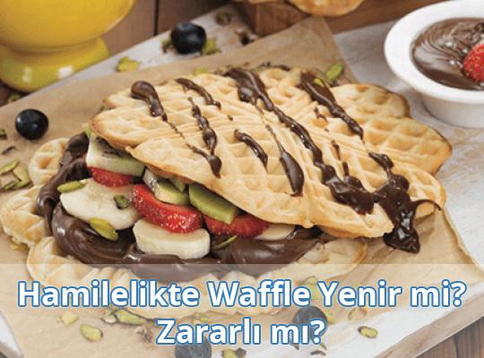 Hamilelikte (Gebelikte) Waffle Yenir mi? Zararlı mı?