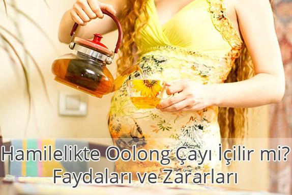Hamilelikte (Gebelikte) Oolong Çayı İçilir mi? Faydaları ve Zararları