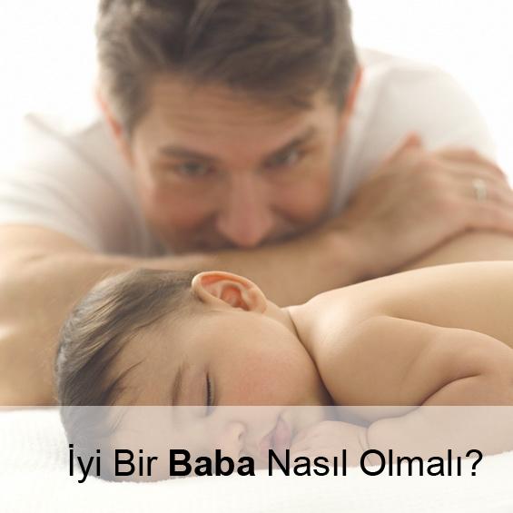 İyi Bir Baba Nasıl Olmalı?