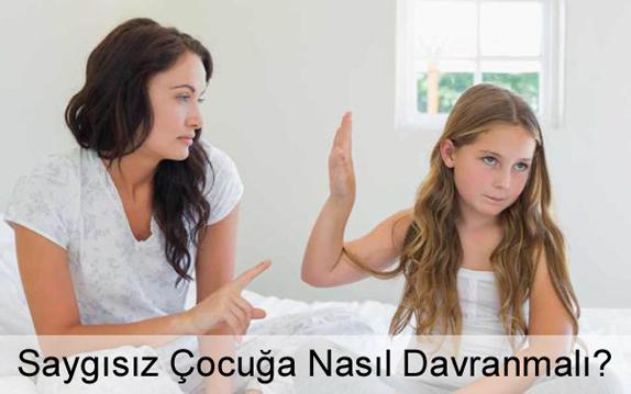 Saygısız Çocuğa Nasıl Davranmalı?