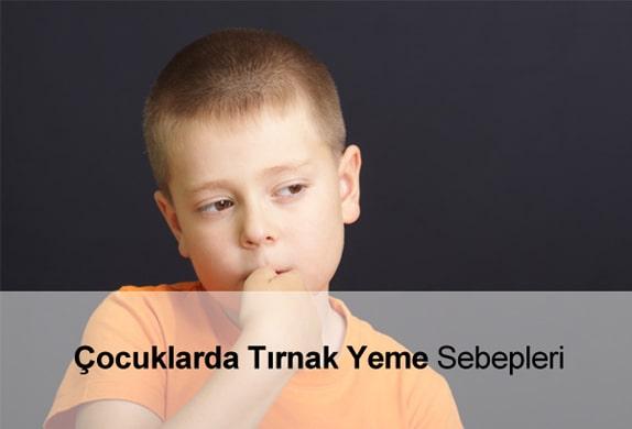 Çocuklarda Tırnak Yeme Sebepleri - Tırnak Yiyen Çocuğa Ne Yapmalı?
