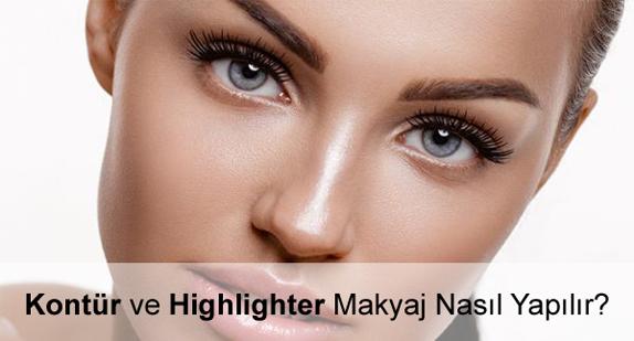 Kontür ve Highlighter Makyaj Nasıl Yapılır?