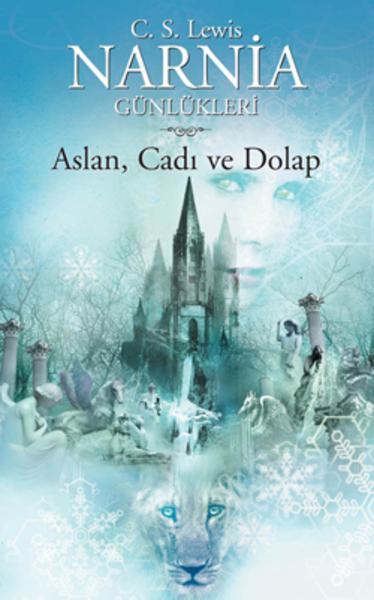 Okunması Gereken Kitaplar - Narnia Günlükleri Aslan, Cadı ve Dolap