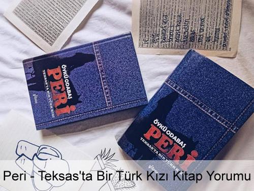 Peri - Teksas'ta Bir Türk Kızı Kitap Yorumu