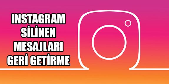 Instagram Silinen Mesajları Geri Getirme Nasıl Olur?