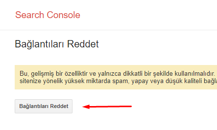 Google Bağlantı (Link) Reddetme Aracı Nasıl Kullanılır?