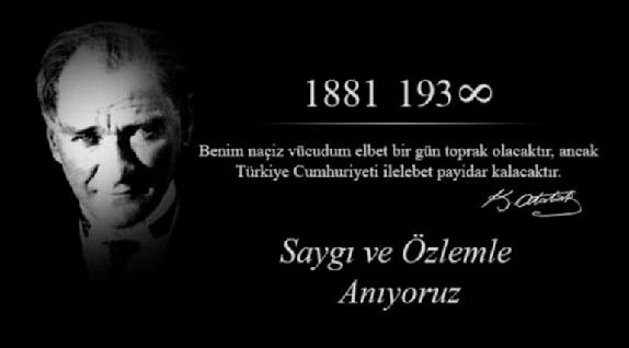 10 Kasım Atatürk'ü Saygıyla Anıyoruz!