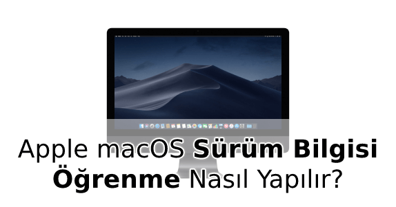 Apple Bilgisayar Sürüm Bilgisi Öğrenmek