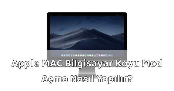 MAC Koyu Mod Açma Nasıl Yapılır?