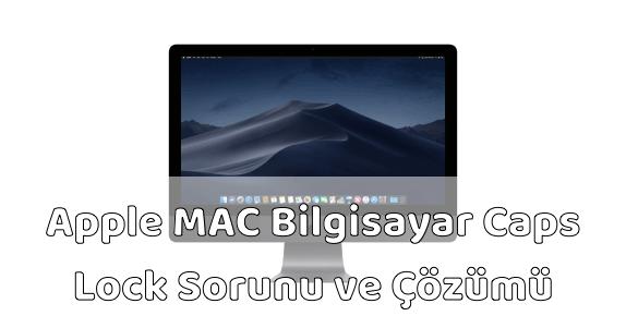 MAC Caps Lock Sorunu ve Çözümü