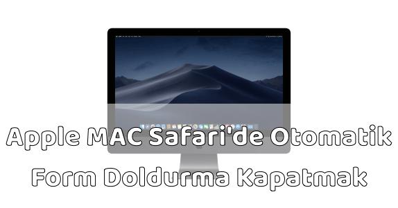 Apple MAC Bilgisayar Safari Form Doldurmayı Kapatmak