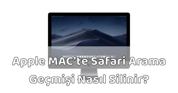 Apple MAC Bilgisayar Safari Geçmiş Silmek