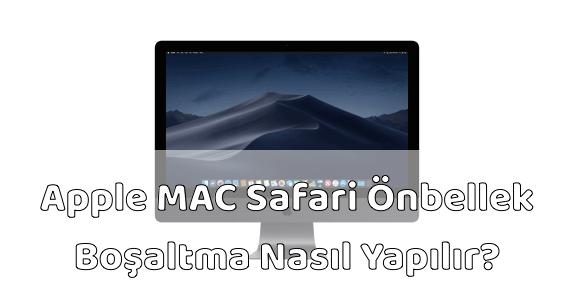 Apple MAC Bilgisayar Safari Önbellek Boşaltmak