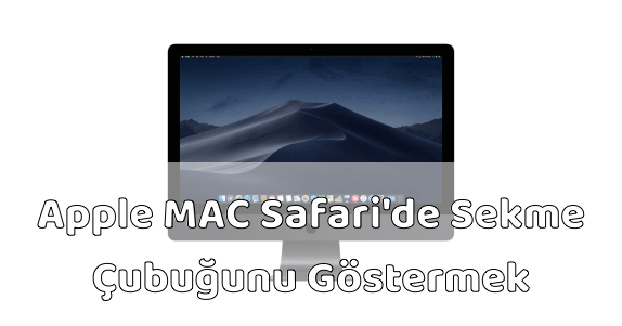 MAC Safari Sekme Çubuğunu Göstermek