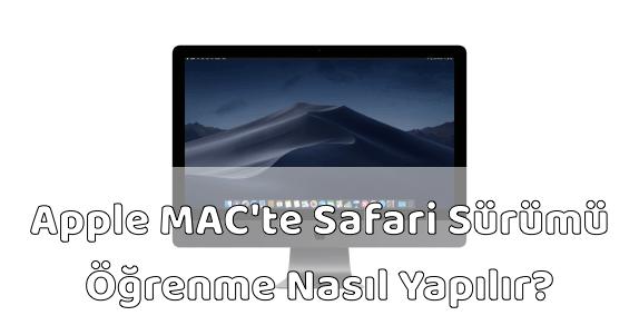 Apple MAC Safari Sürümü Öğrenmek