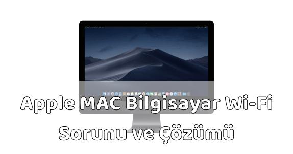 MAC Bilgisayar Yavaş İnternet Sorunu ve Çözümü