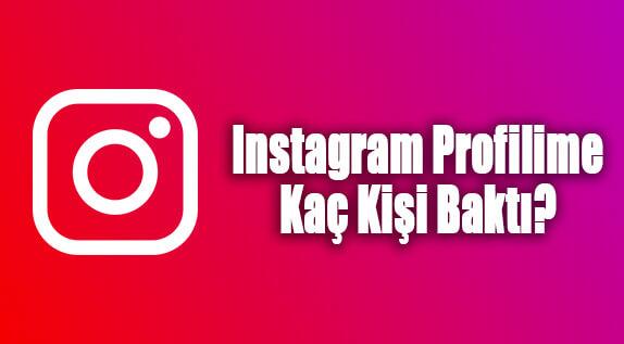 Instagram Profilime Kaç Kişi Baktı?