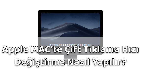 Apple MAC Bilgisayar Çift Tıklama Hızı Değiştirmek