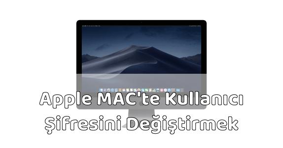 Apple MAC Bilgisayar Kullanıcı Parolası Değiştirmek