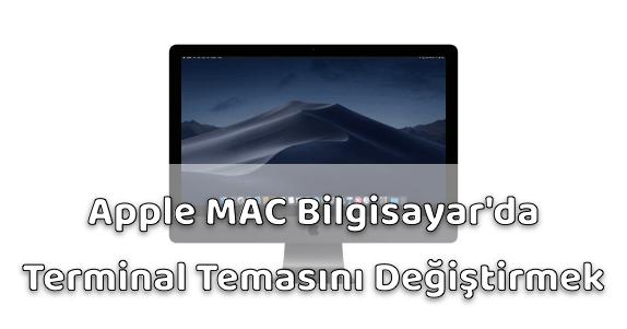 Apple MAC Bilgisayar Terminal Temasını Değiştirme Nasıl Yapılır?