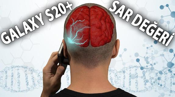 Samsung Galaxy S20 Plus SAR Değeri Nedir? Uygun mu? Zararlı mı?