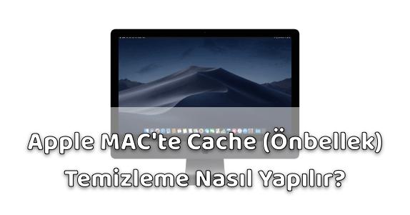 Apple MAC Cache (Önbellek) Temizleme